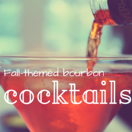 Great Bourbon Cocktails for Fall