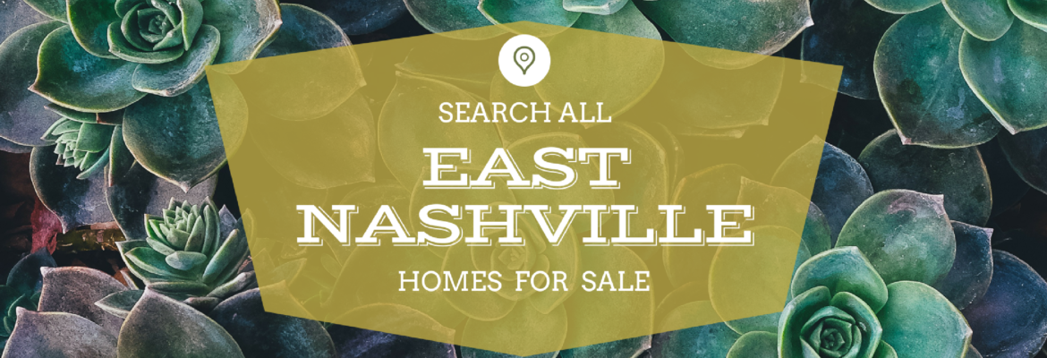 SEARCH EAST NASHVILLE HOMES